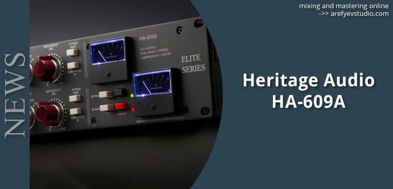 Heritage Audio HA-609A