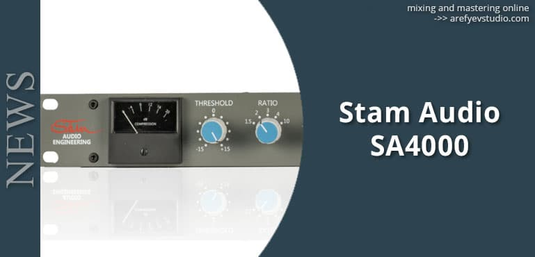 Stam Audio SA4000 yeshche odna otlichnaya replika SSL